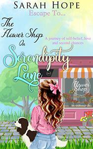 The Flower Shop on Serendipity Lane: A journey of self-belief, love and second chances