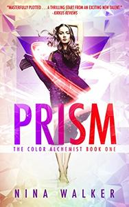 Prism: The Color Alchemist Book One