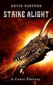 Strike Alight: A Comic Fantasy: Book 3 of the Strike Trilogy