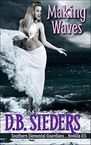 Making Waves: A Southern Elemental Guardians Novella