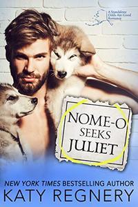 Nome-o Seeks Juliet
