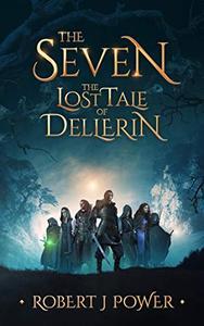 The Seven: The Lost Tale of Dellerin