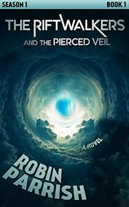 The Riftwalkers and the Pierced Veil: Season 1 • Book 1