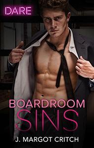 Boardroom Sins: A Steamy Workplace Romance