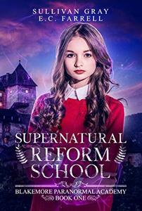 Supernatural Reform School: YA Paranormal Academy Book One