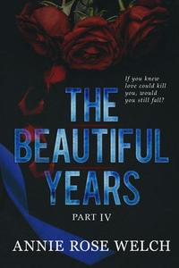 The Beautiful Years IV: A Mafia Romance Saga