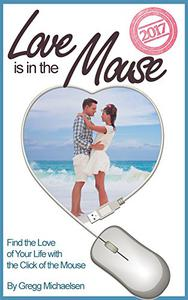 Love is in The Mouse 2017: Find the Love of Your Life with the Click of the Mouse