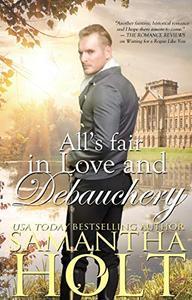 All's Fair in Love and Debauchery