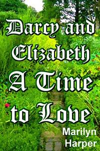 DARCY AND ELIZABETH - A TIME TO LOVE