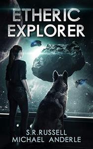 Etheric Explorer: A Kurtherian Gambit Series