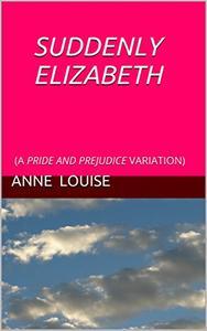 SUDDENLY ELIZABETH: