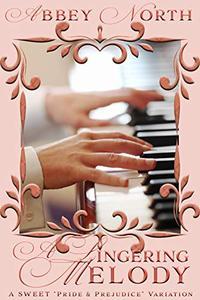 A Lingering Melody: A Sweet Pride & Prejudice Variation