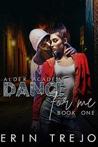 Dance For Me: (A Dark College/Enemies to Lovers)
