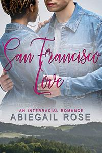 San Francisco Love: An Interracial Romance