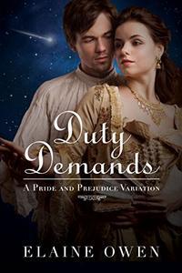 Duty Demands: A Pride and Prejudice Variation