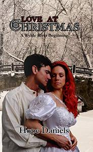 Love At Christmas: A Wylde River Beginning
