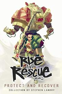 Rise and Rescue Volume 2: Protect and Recover