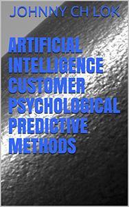 Artificial Intelligence Customer Psychological Predictive Methods