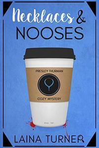 Necklaces & Nooses: A Presley Thurman Cozy Mystery Book 2