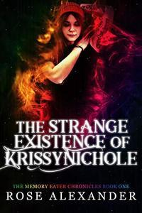 The Strange Existence of Krissy Nichole