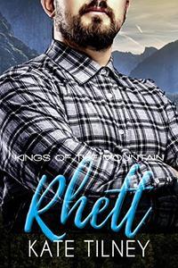 RHETT (Kings of the Mountain #3): a curvy, insta love mountain man short romance