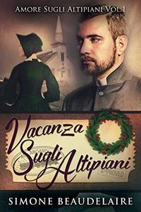 Vacanza Sugli Altipiani (Amore sugli altipiani Vol. 1)