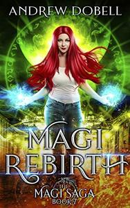 Magi Rebirth: An Epic Urban Fantasy Adventure