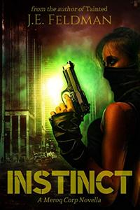 Instinct: A Meroq Corp Novella