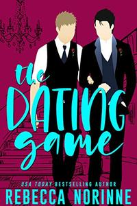 The Dating Game: A M/M Friends To Lovers Romance