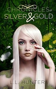 The Chronicles of Silver and Gold: A Nephilim Universe Book