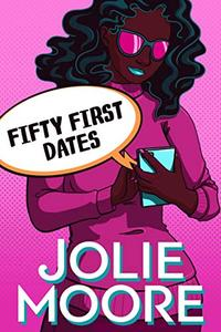 Fifty First Dates: A Crazy Beautiful Love Story