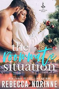 The Roommate Situation: A Friends to Lovers Small Town Holiday Romance