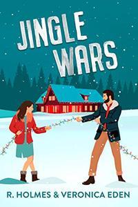 Jingle Wars: A New Adult Enemies to Lovers Romcom