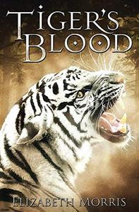 Tiger's Blood: Elizabeth Morris