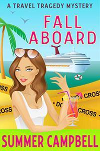 Fall Aboard: A Travel Tragedy Mystery