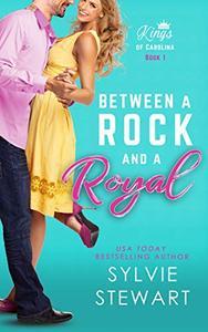 Between a Rock and a Royal: A Royal Romantic Comedy