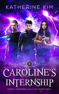 Caroline's Internship: A New Adult Urban Fantasy