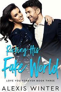 Rocking His FAKE World: A Fake Boyfriend, Opposites Attract Romance