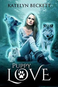 Puppy Love: A Reverse Harem Werewolf Romance