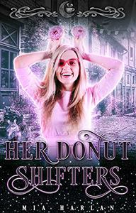 Her Donut Shifters: A Short Quirky Reverse Harem Romantic Comedy
