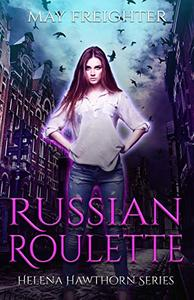 Russian Roulette: An Urban Fantasy Novel