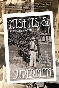 Misfits & Supermen: Two Brothers' Journey Along the Spectrum