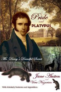 Pride and Platypus: Mr. Darcy's Dreadful Secret