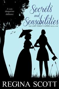 Secrets and Sensibilities: A Regency Romance Mystery