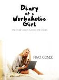 Diary of a Workaholic Girl