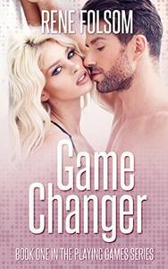 Game Changer: A Contemporary Romance Novel