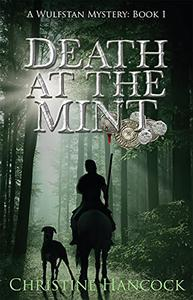 Death at the Mint: A Wulfstan Mystery, Book 1