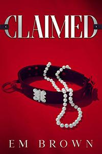 CLAIMED: A Dark Mafia Romance