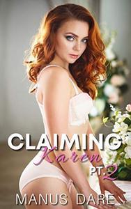 Claiming Karen : Part 2