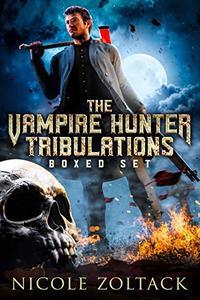 The Vampire Hunter Tribulations Boxed Set: A Mayhem of Magic World Story